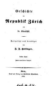 Geschichte der Republik Zürich (fortgesetzt und beendiget von J.J. Hottinger).