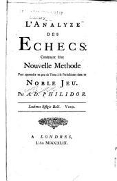 L'analyze des echecs: contenant une nouvelle methode pour appendre en peu de tems à se perfectioner dans ce noble jeu