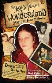 The Road Through Wonderland: Surviving John Holmes (5 Year Anniversary)