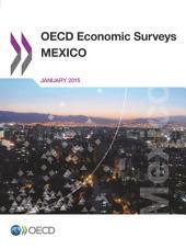 OECD Economic Surveys: Mexico 2015