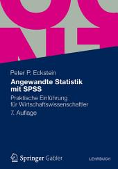 Angewandte Statistik mit SPSS: Praktische Einführung für Wirtschaftswissenschaftler, Ausgabe 7