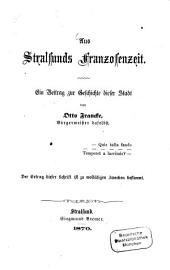 Aus Stralsunds Franzosenzeit: Ein Beitrag zur Geschichte dieser Stadt von Otto Francke