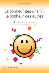 Le bonheur des uns fait le bonheur des autres: Une ode à l'optimisme !