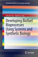 Developing Biofuel Bioprocesses Using Systems and Synthetic Biology PDF