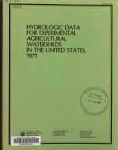 Hydrologic Data for Experimental Agricultural Watersheds in the United States, 1971