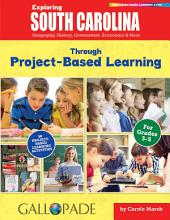 Exploring South Carolina Through Project-Based Learning: Geography, History, Government, Economics & More