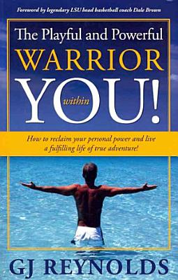 The Playful and Powerful Warrior Within You  PDF