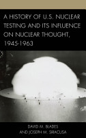 A History of U S  Nuclear Testing and Its Influence on Nuclear Thought  1945   1963 PDF