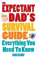 The Expectant Dad s Survival Guide PDF
