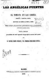 Las angélicas fuentes o el tomista en las Cortes: primera y segunda parte escritas en Cádiz en 1811 y 1813