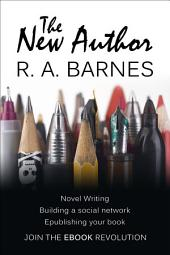 The New Author: Writing, Self-Publishing & Author Platforms