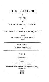 The Borough: A Poem, in Twenty-four Letters, Volume 1