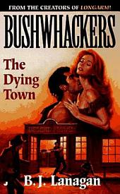 Bushwhackers 04: The Dying Town