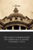 The Great Commentary of Cornelius    Lapide  Volumes 1 to 8 PDF