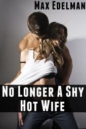 No Longer A Shy Hot Wife