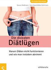 Die dicksten Diätlügen: Warum Diäten nicht funktionieren und wie man trotzdem abnimmt