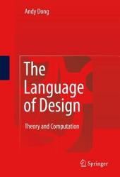 The Language of Design: Theory and Computation