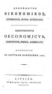 Opera quae extant: Oeconomicus Convicium, Hiero, Agesilaus, Τόμος 5