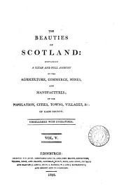 The beauties of Scotland: Volume 5