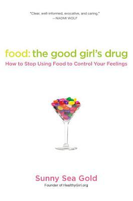 Food  The Good Girl s Drug
