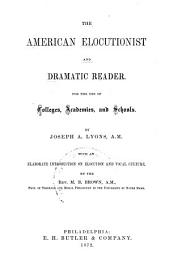The American Elocutionist and Dramatic Reader ...