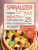 Spiralizer Recipes for Your Health
