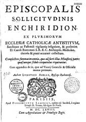 Episcopalis sollicitudinis enchiridion... authore Ludovico Abelly