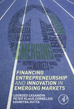 Financing Entrepreneurship and Innovation in Emerging Markets PDF
