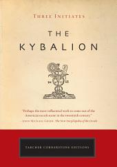 The Kybalion: The Definitive Edition
