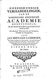 Geneeskundige verhandelingen aan de Koninglyke Sweedsche Academie medegedeeld, en door dezelve van het jaar 1739 tot op deezen tyd bekend gemaakt: Volume 4