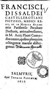 Francisci Dissaldei ... Animadversiones, in M. Accii Plauti comoedias omnes, quibus plusquam octingentae maculae abstergentur