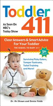 Toddler 411 5th edition ebook: Clear Answers & Smart Advice for Your Toddler