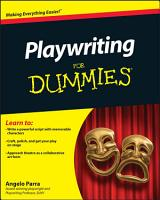 Playwriting For Dummies PDF