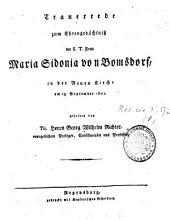 Trauerrede zum Ehrengedächtniß der S.T. Frau Maria Sidonia von Bomsdorf ...
