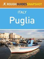 Puglia Rough Guides Snapshot Italy (includes Bari, Brindisi, Lecce, Taranto, Ostuni, Otranto and Salento)