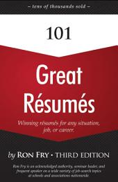 101 Great Résumés: Winning Résumés for Any Situation, Job, or Career