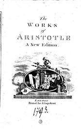 The Works Of Aristotle  A New Edition