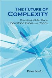 The Future of Complexity PDF