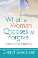 When a Woman Chooses to Forgive PDF