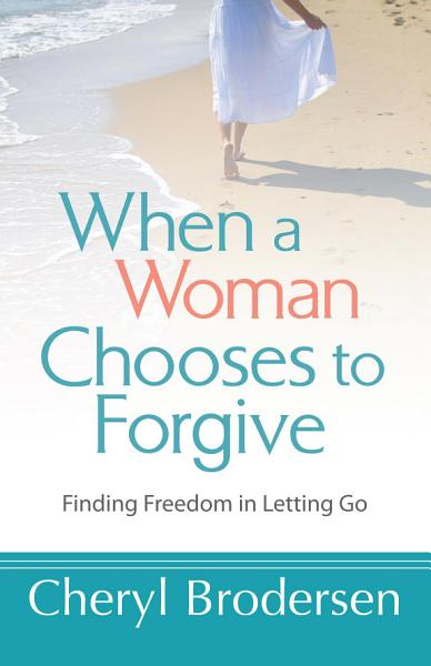 When a Woman Chooses to Forgive