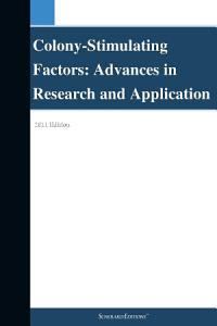 Colony Stimulating Factors  Advances in Research and Application  2011 Edition PDF