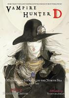 Vampire Hunter D Volume 7  Mysterious Journey to the North Sea  Part One PDF