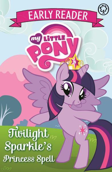 Twilight Sparkle s Princess Spell