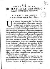Viro clarissimo Jo. Matthiae Gesnero publico Gottingensi professori A. M. card. Quirinus s.r.e. bibliothecarius & episc. Brixien