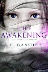 The Awakening: The Gifting Series, Book 2