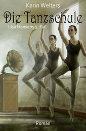 Die Tanzschule: Lisa Hansens 1. Fall: Cassiopeiapress Kriminalroman/ Edition Bärenklau