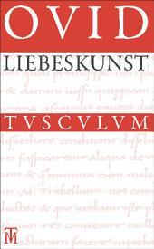 Liebeskunst / Ars amatoria: Überarbeitete Neuausgabe der Übersetzung von Niklas Holzberg. Lateinisch - Deutsch, Ausgabe 5