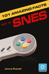 101 Amazing Facts about the SNES: ...also known as the Super Famicom