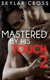 Mastered by His Touch 2 (Erotic Romance)