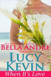 When It's Love (A Walker Island Romance, Book 3): (Contemporary Romance)